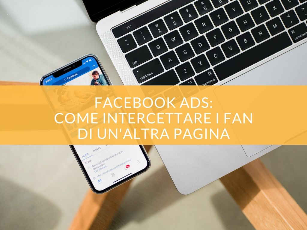 facebook-ads-come-intercettare-i-fan-di-un-altra-pagina